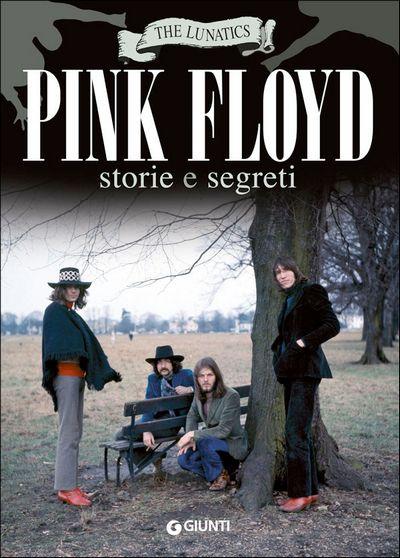Pink Floyd. Storie e segreti