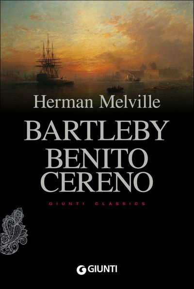 Bartleby - Benito Cereno