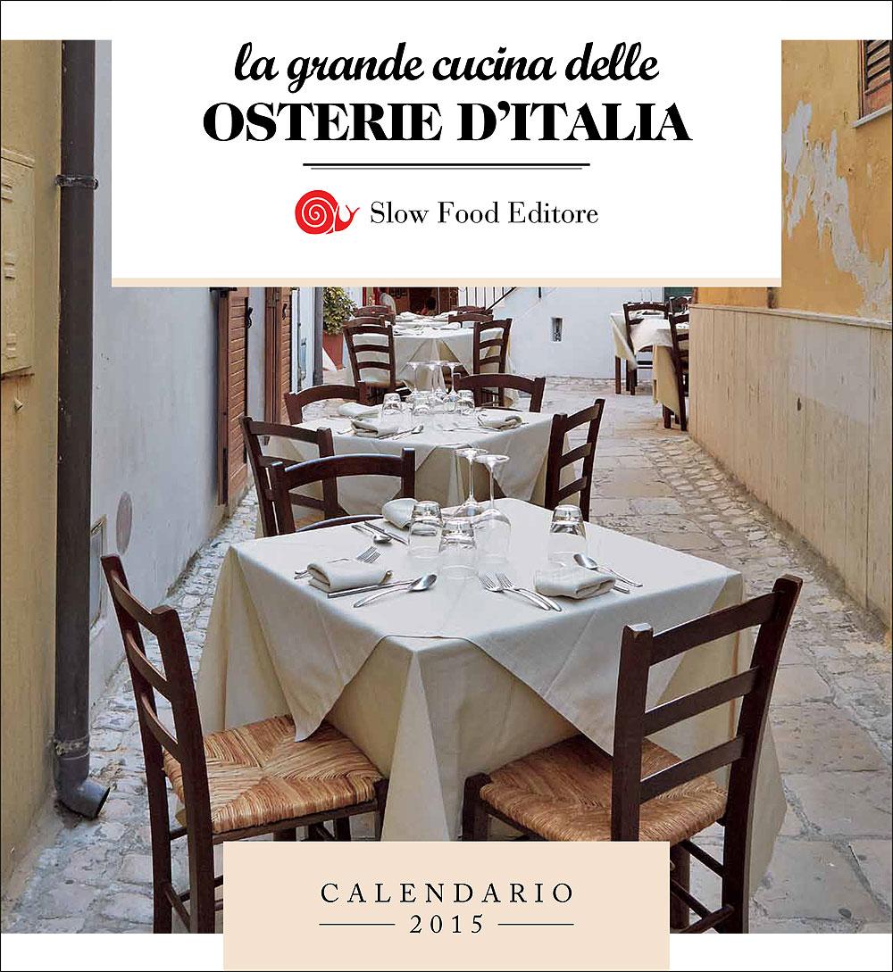 La grande cucina delle osterie d'Italia - Calendario 2015