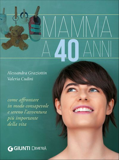 Mamma a 40 anni