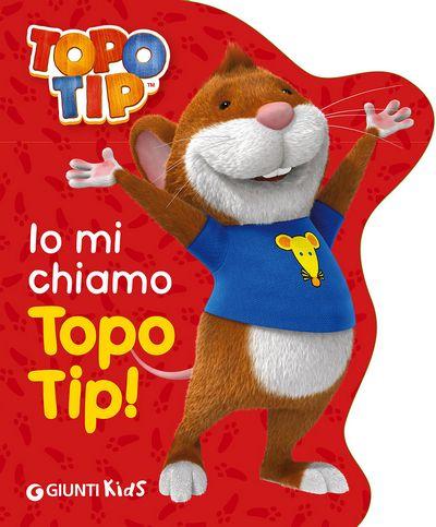 Io mi chiamo Topo Tip
