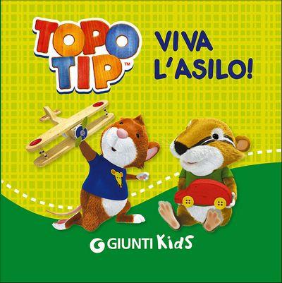 Topo Tip. Viva l'asilo!