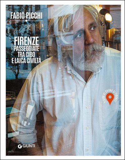 Firenze. Passeggiate tra cibo e laica civiltà