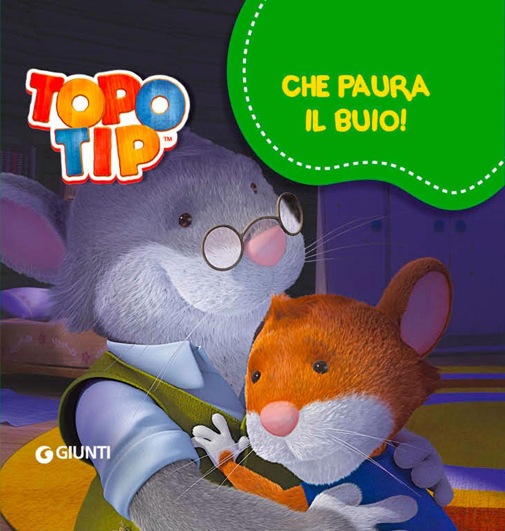 Topo Tip. Che paura il buio!