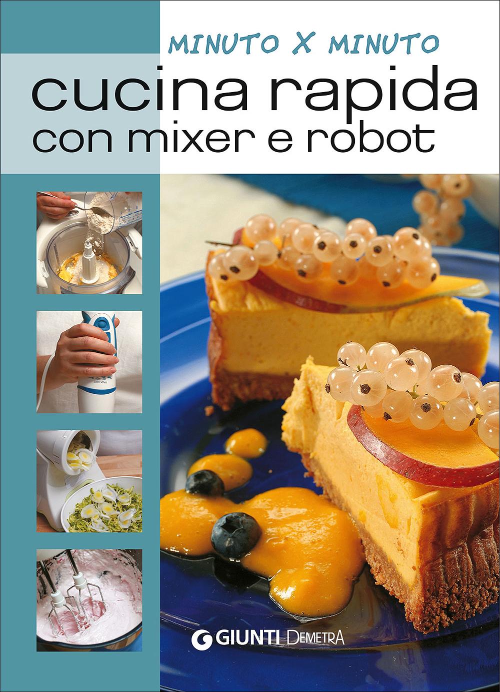 Cucina rapida con Mixer e Robot
