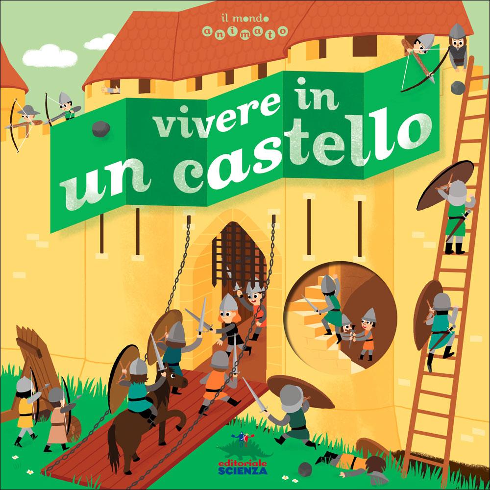 Il mondo animato - Vivere in un castello