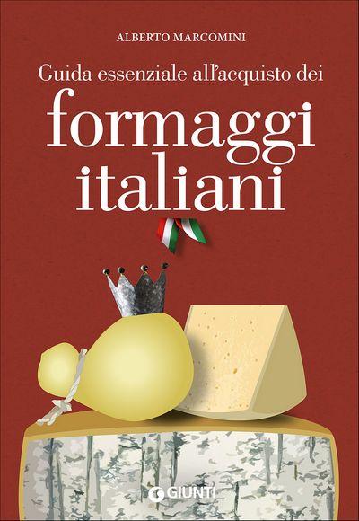 Guida essenziale all'acquisto dei formaggi italiani