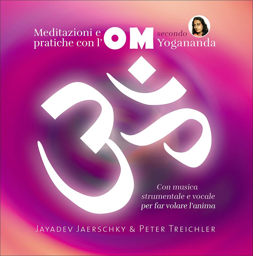 Meditazioni e pratiche con l'OM secondo Yogananda - CD
