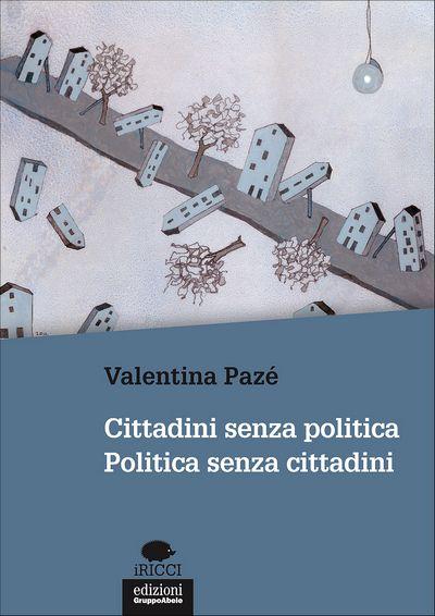Cittadini senza politica. Politica senza cittadini