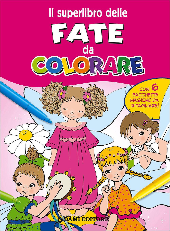 Il superlibro delle Fate da colorare