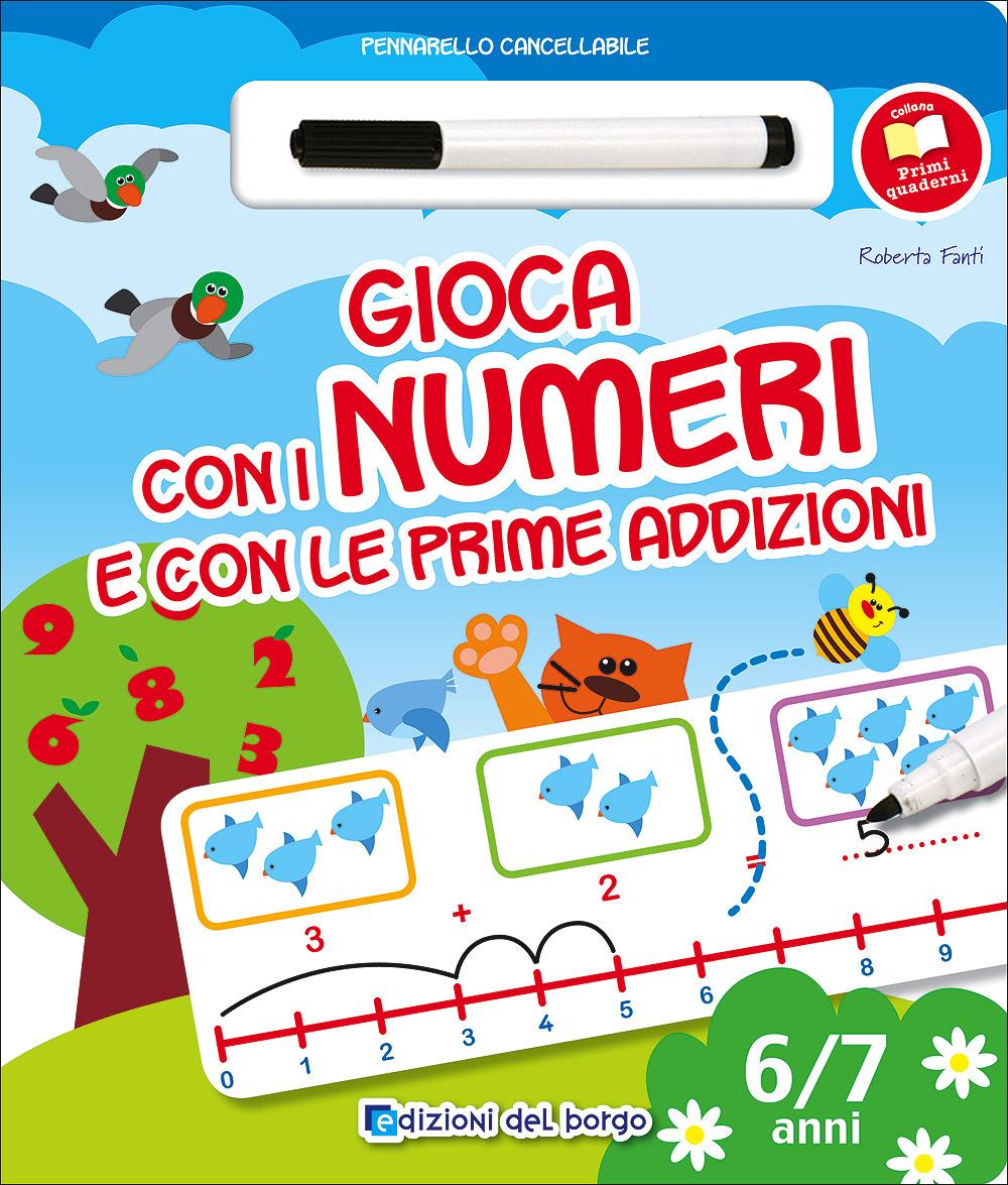 Gioca con i numeri e con le prime addizioni - 6/7 anni