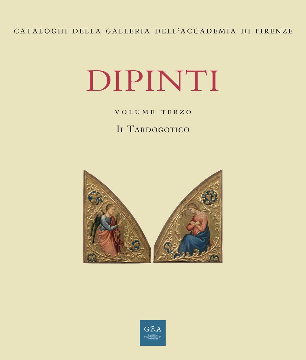 Dipinti. Volume terzo - Il tardogotico