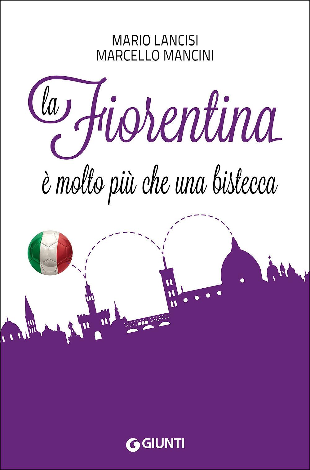 La Fiorentina è molto più che una bistecca