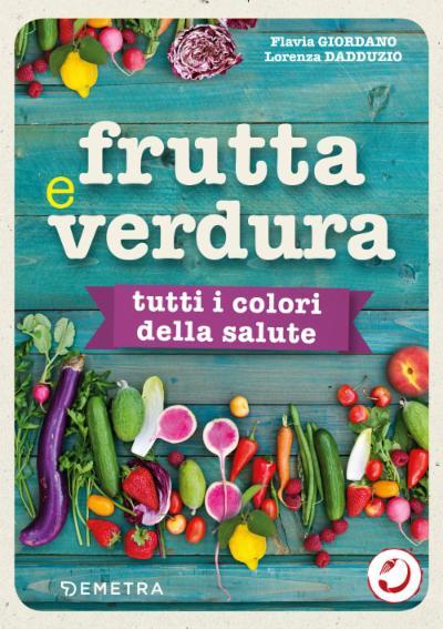 Frutta e verdura, tutti i colori della salute