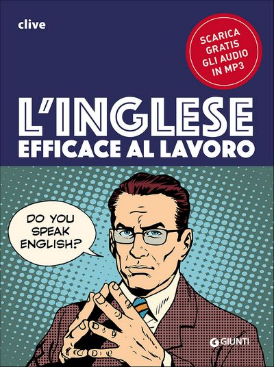 L'inglese efficace al lavoro - con audio MP3
