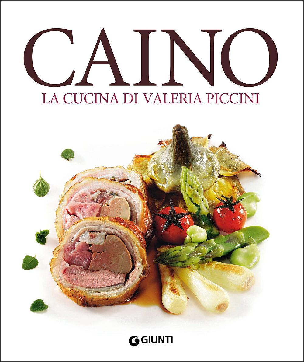 Caino. La cucina di Valeria Piccini