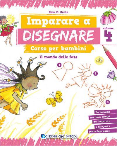 Imparare a disegnare. Corso per bambini - Vol. 4