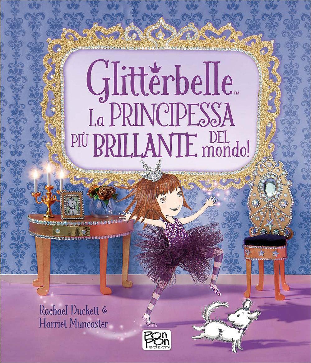 Libri fatati - Glitterbelle. La Principessa più brillante del mondo!