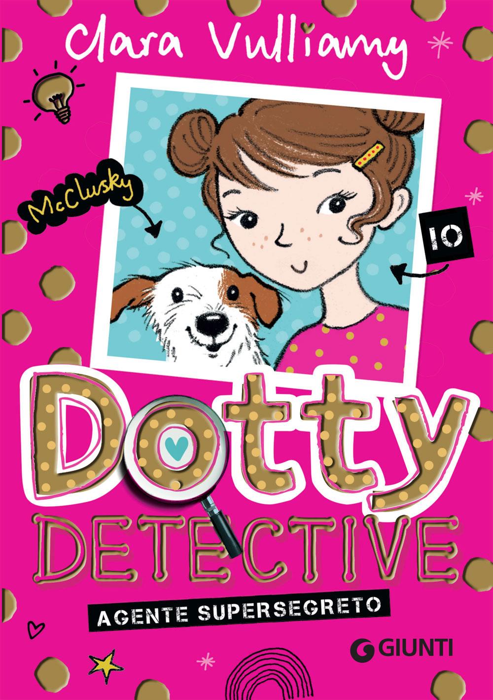 Dotty Detective. Agente supersegreto
