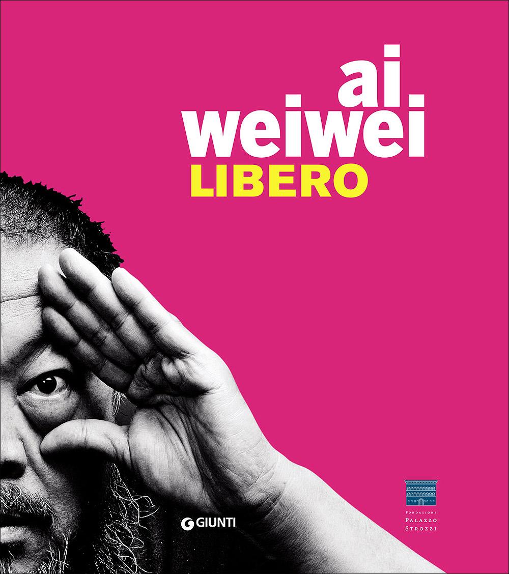 Ai Weiwei. Libero