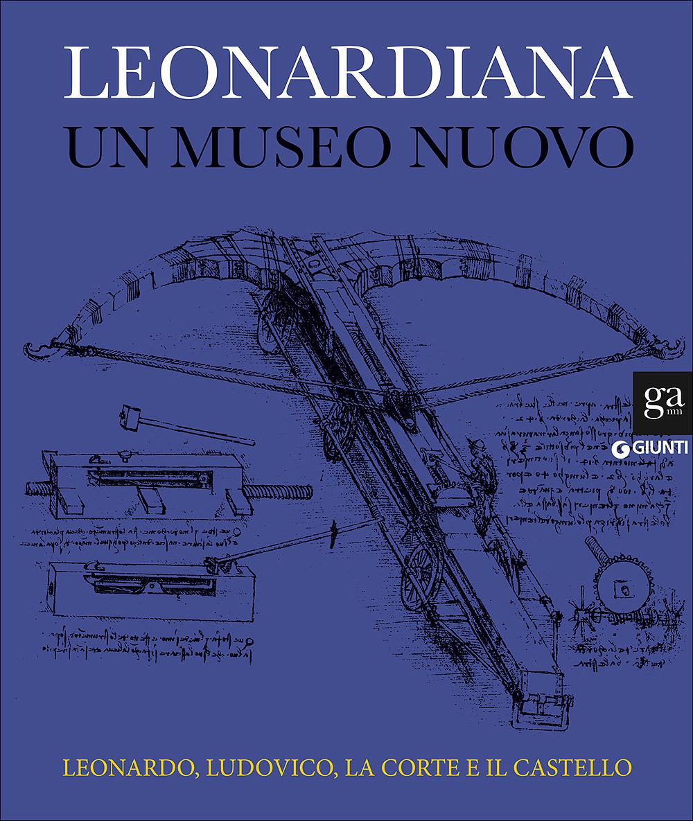 Leonardiana. Un museo nuovo