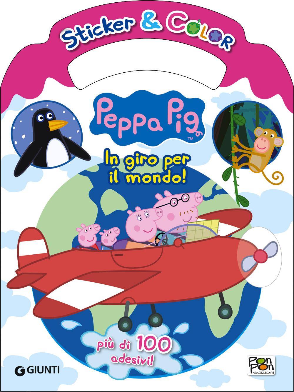 Sticker & Color - Peppa Pig. In giro per il mondo!