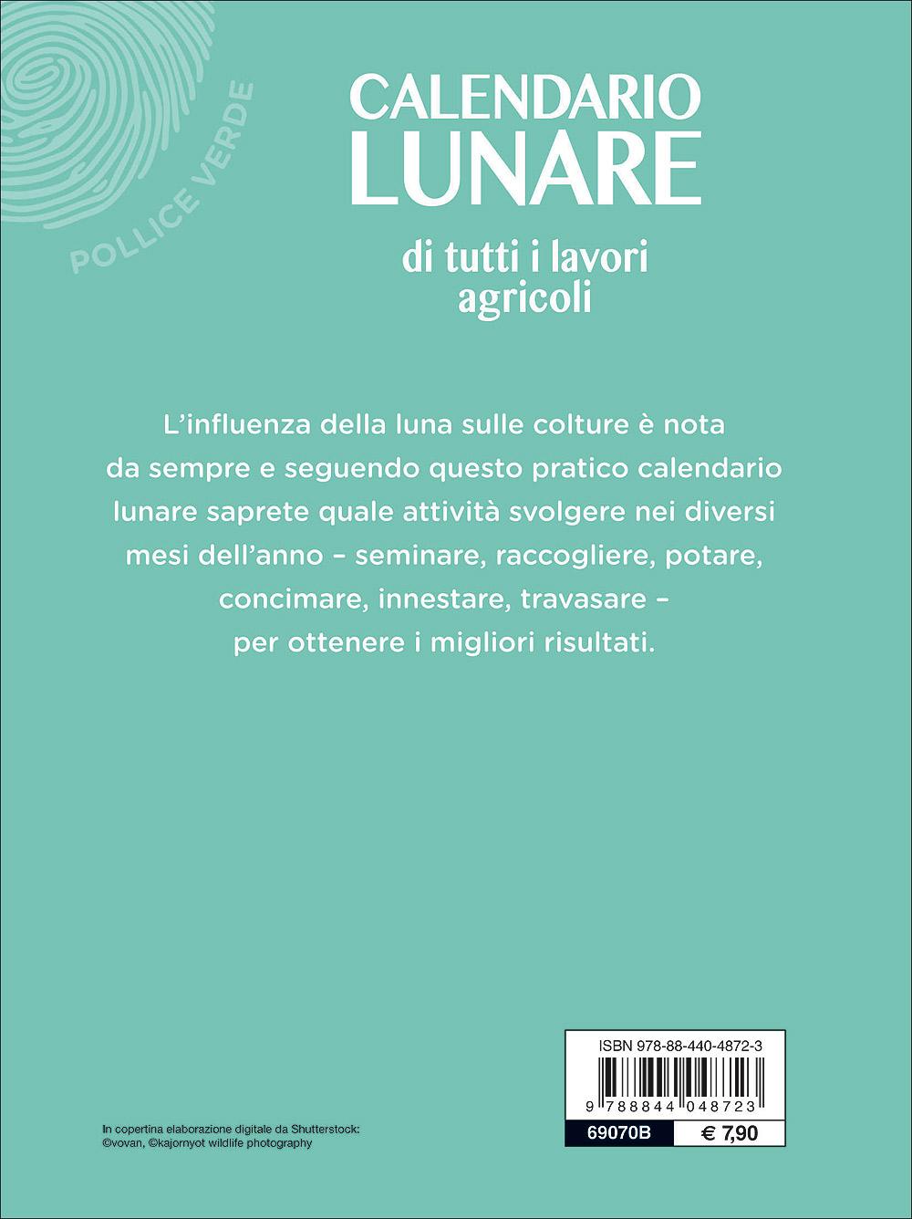 Calendario Lunare Potatura.Calendario Lunare Di Tutti I Lavori Agricoli Giunti