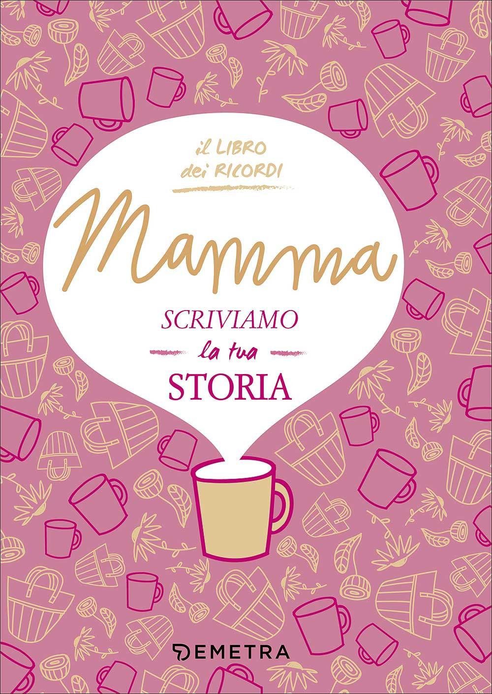 Mamma scriviamo la tua storia