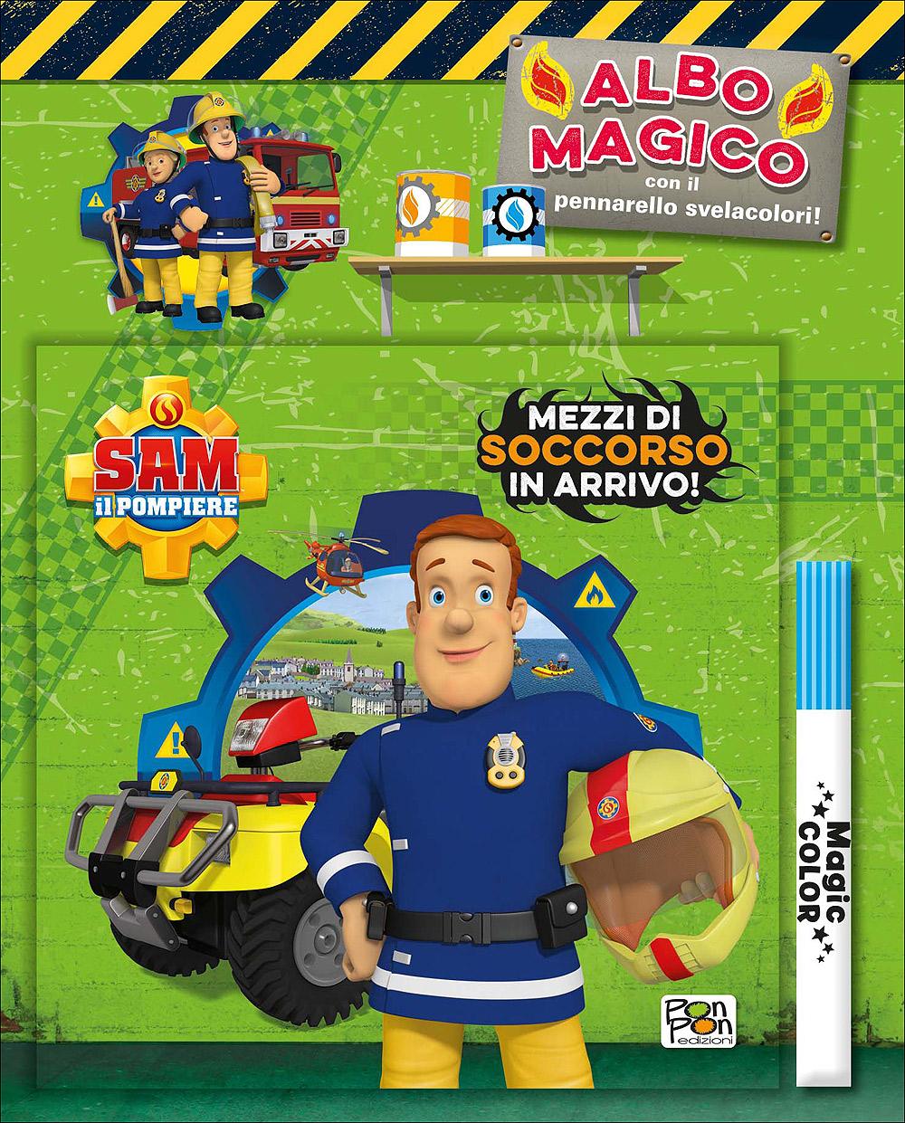 Albo Magico Sam il Pompiere - Mezzi di soccorso in arrivo!