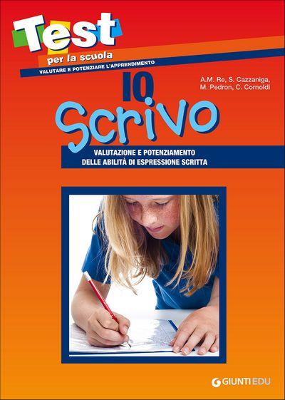 Io scrivo: valutazione e potenziamento delle abilità di espressione scritta
