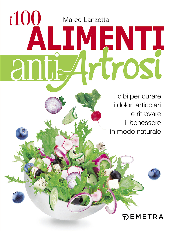 I 100 alimenti antiartrosi