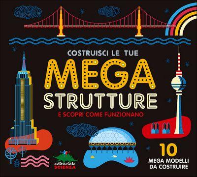 Costruisci le tue mega strutture e scopri come funzionano