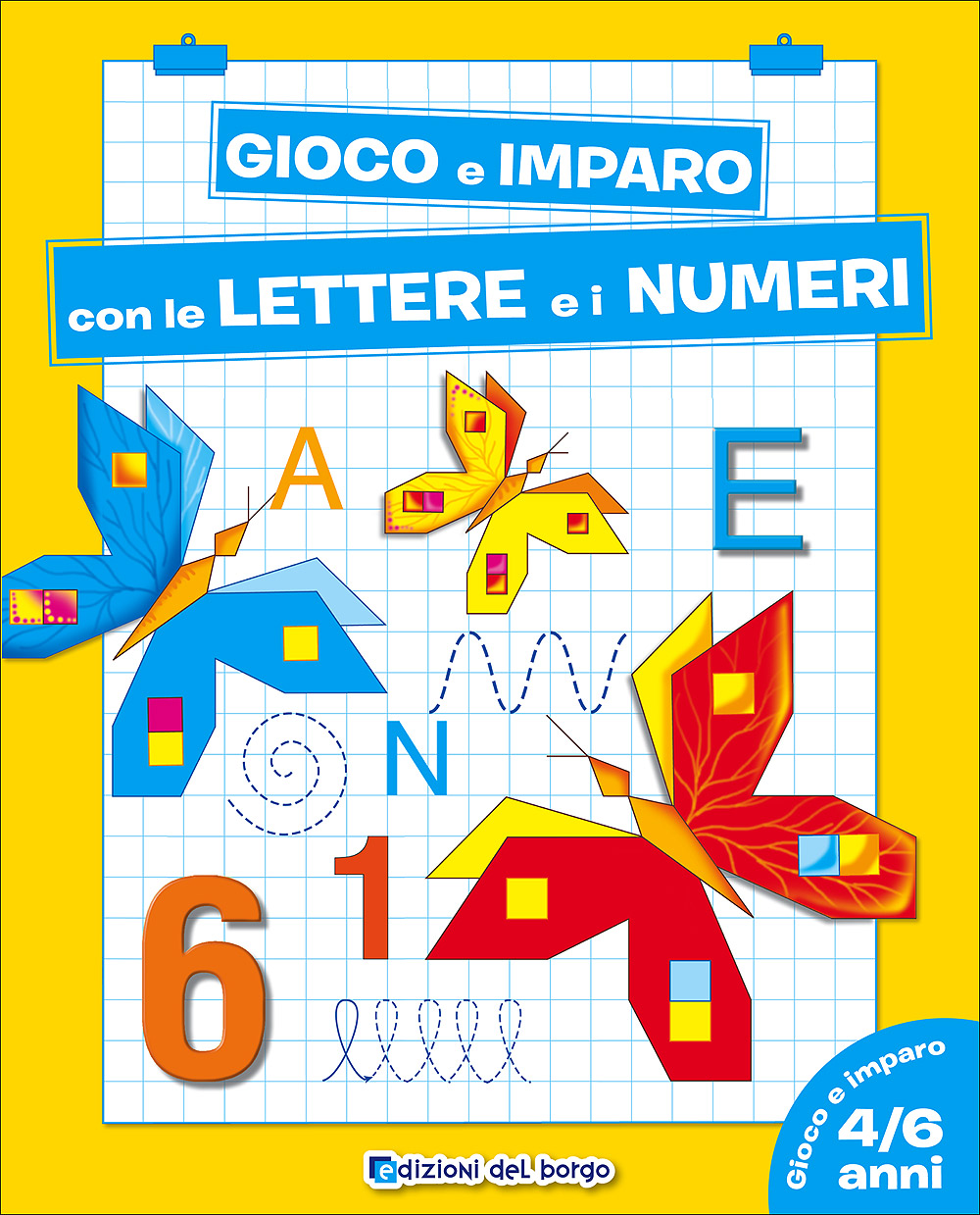 Gioco e imparo con le Lettere e i Numeri - 4/6 anni