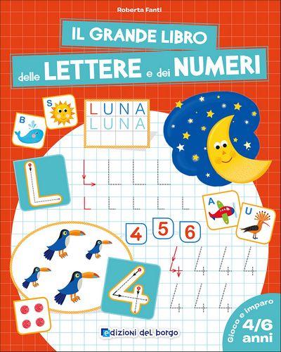 Il grande libro delle Lettere e dei Numeri - 4/6 anni