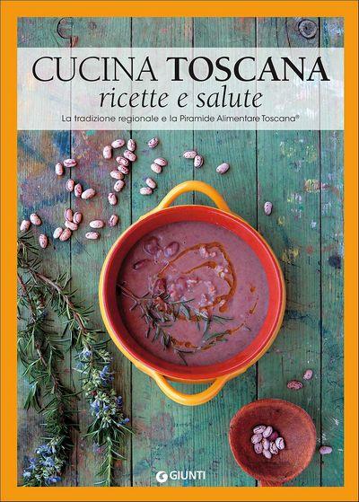 Cucina Toscana: ricette e salute