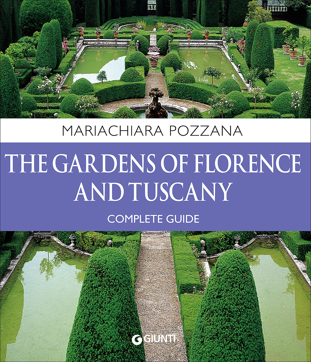 The gardens of Florence and Tuscany