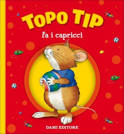 Topo Tip fa i capricci