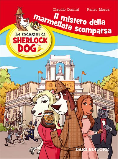 Sherlock Dog - Il mistero della marmellata scomparsa