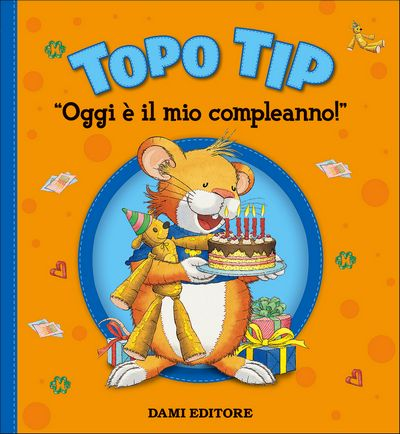 Topo Tip. Oggi è il mio compleanno!