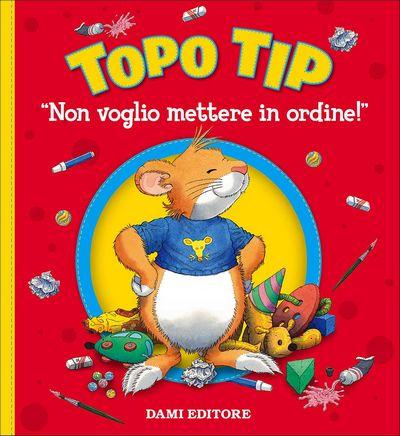 Topo Tip. Non voglio mettere in ordine!