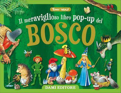 Il meraviglioso libro pop-up del Bosco (Tridimensionale)