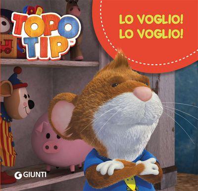 Topo Tip. Lo voglio, lo voglio !