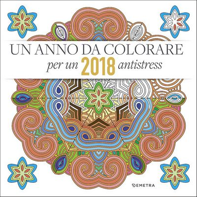 Un anno da colorare - Calendario 2018
