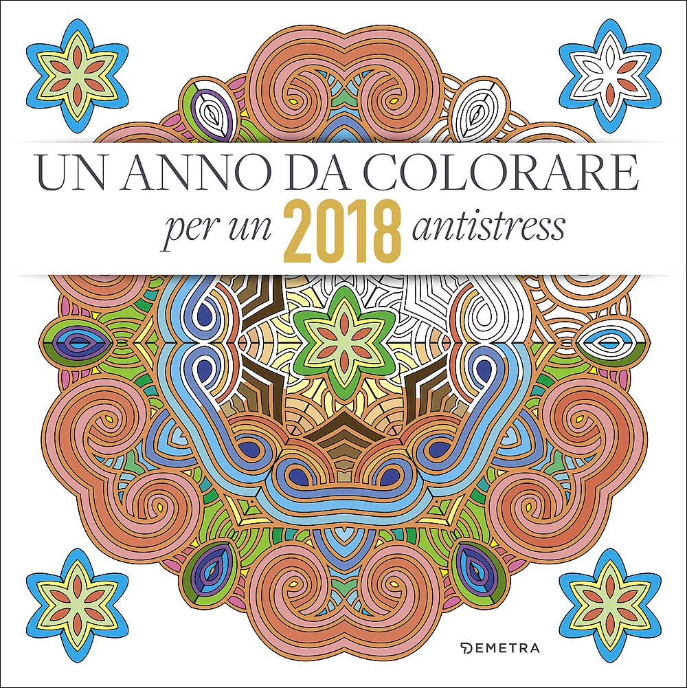 Calendario Anno 2018 Da Stampare.Un Anno Da Colorare Calendario 2018 Giunti