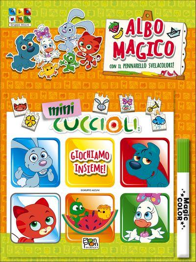 Albo Magico Mini cuccioli - Giochiamo insieme!