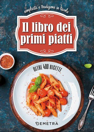 Il libro dei primi piatti
