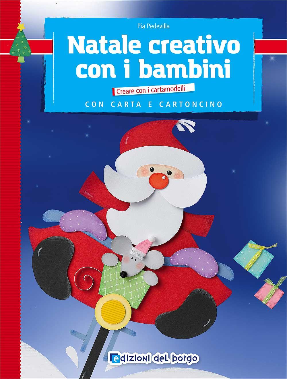 Natale creativo con i bambini con carta e cartoncino