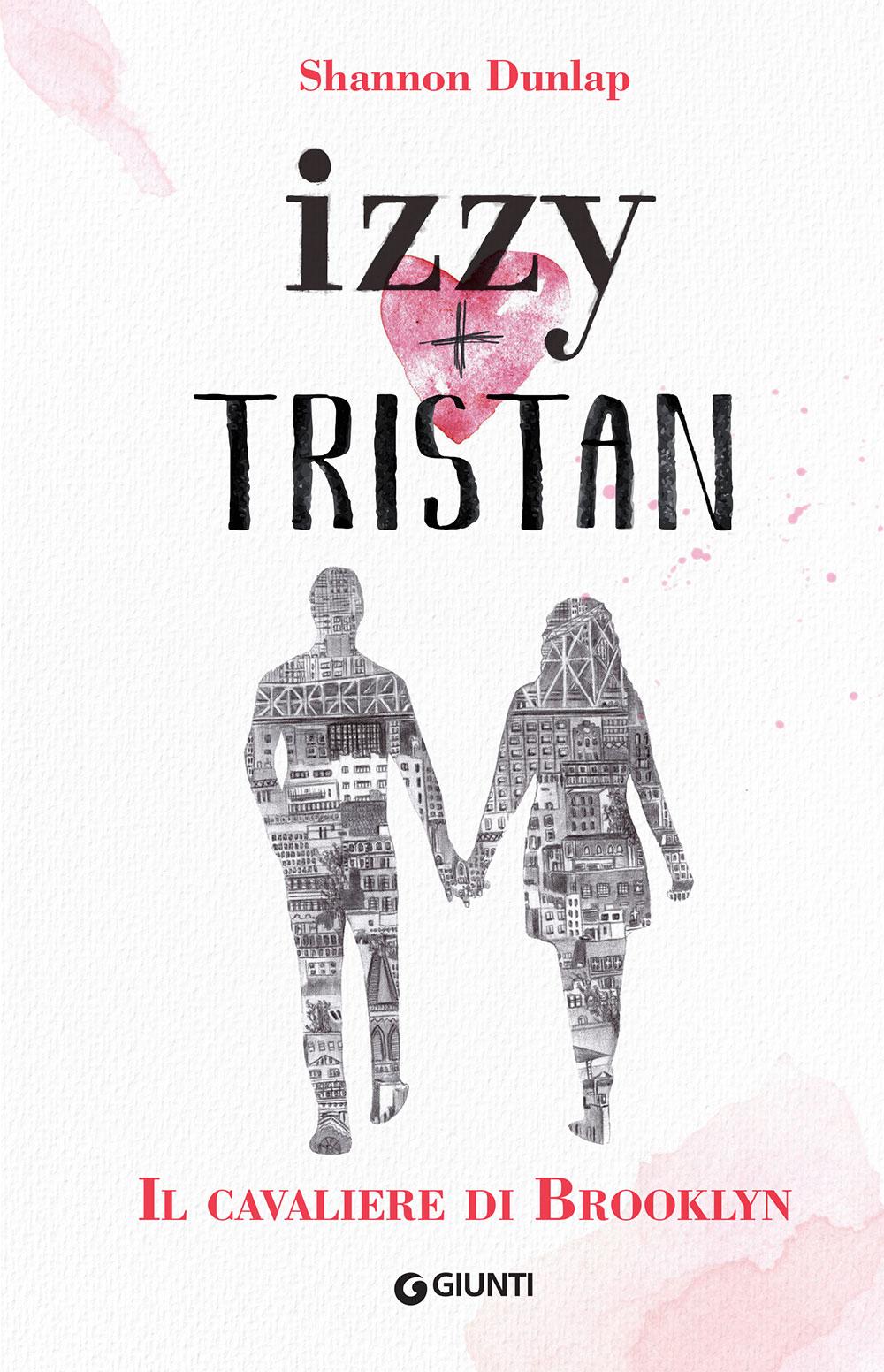 Izzy + Tristan. Il Cavaliere di Brooklyn
