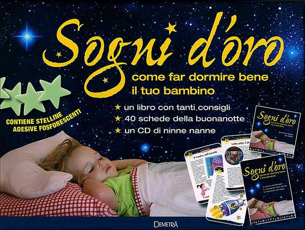 Sogni d'oro: come far dormire bene il tuo bambino + CD audio