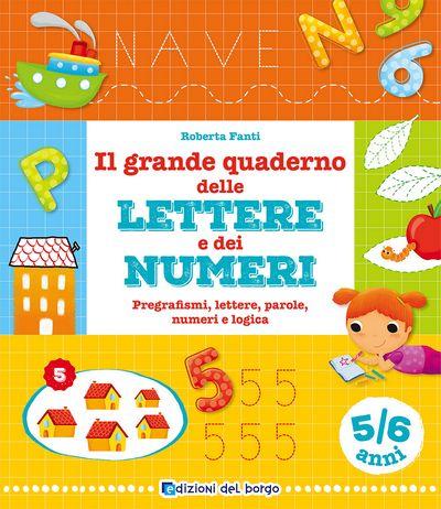 Il grande quaderno delle lettere e dei numeri - 5/6 anni